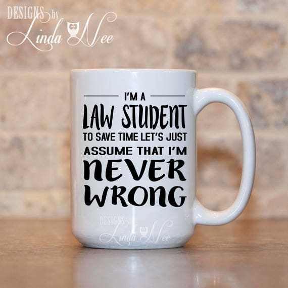 61b8581c373 Law Student Coffee Mug Gift for Law Student Never Wrong Law