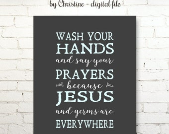 Wash Your Hands and Say Your Prayers Printable Print Digital File DIY Download Modern Art Bathroom Decor Germs & Jesus Charcoal Gray