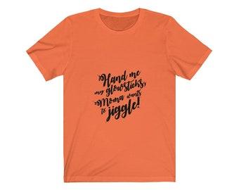 Moma Wants to Jiggle! -  Unisex Jersey Short Sleeve Tee