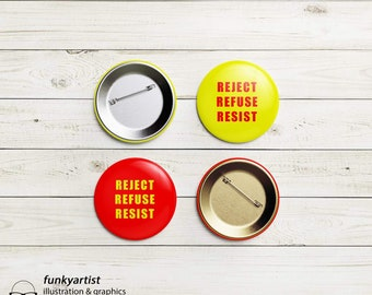 Reject Refuse Resist - 32mm metal pin badge with plastic back 2020 pandemic statement