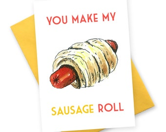 Funny birthday card . sausage roll rude love card . greeting cards for my girlfriend wife best friend. british vintage humour illustration