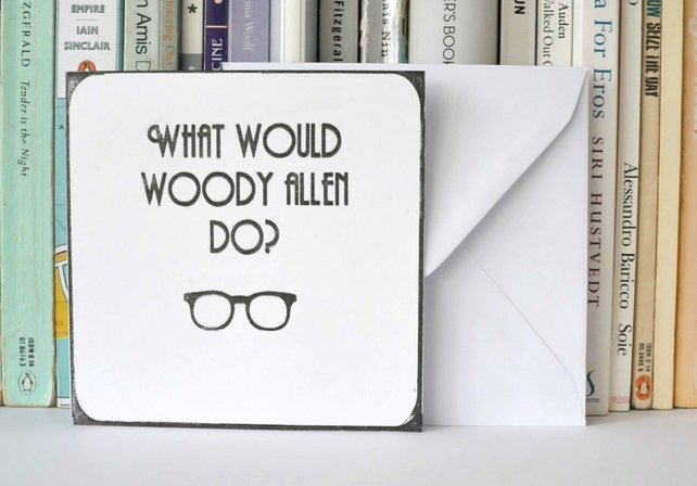 What Would Woody Allen Do Funny Jewish Greetings Card Modern Judaica New York Humour Birthday Greeting Cards