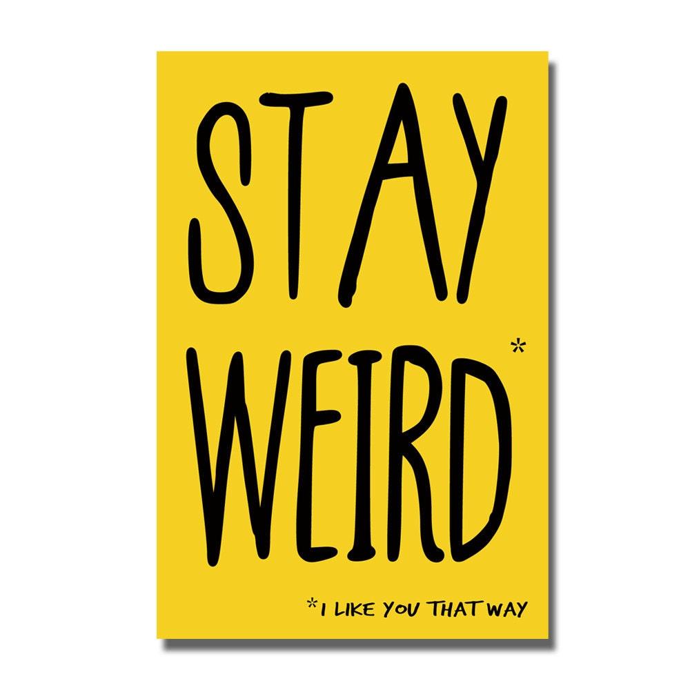 Stay Weird Funny Valentines Birthday Card Geek Greeting I Love My Boyfriend Sci Fi Best Friend Humor Yellow Stationery