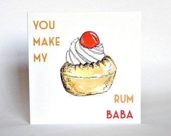 you make my rum baba . valentine culinary anniversary card . for my girlfriend . funny birthday greetings cards . I love my boyfriend