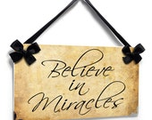 believe in miracles motivational wall door plaque shabby vintage style plaque  - P637 Nice Gift Idea