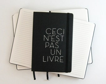 Ceci N'est Pas Un Livre - Hand Embroidered Black Journal DaDa Art Typography Art Black Notebook Lined or Unlined Pages Faux Leather Binding