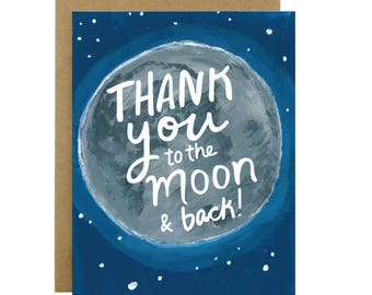 Thank You Card, Thank you Greeting Card, Thanks card, Thanks greeting card, Moon card, Moon greeting card, Thank you to the moon and back