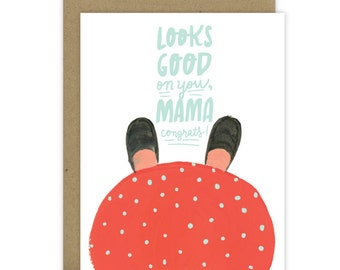 Expecting Mother Card / Mama to be card / Mommy to be / Congratulations Card to Mama / New Baby Card / Watercolor / Looks Good Mama