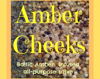 Baltic Amber Infused- Amber Cheeks- All Purpose Salve-