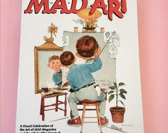 Mad Art - A Visual Celebration of the Art of Mad Magazine and the Idiots Who Create It by Mark Evanier