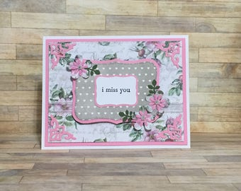 Handmade geeeting card, missing you card, floral design, pink