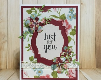 Just for you, handmade card, greeting card, all occasion card, floral design, flowerrs