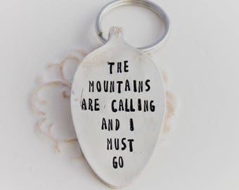 Spoon Key Chain Stamped with - The Mountains Are Calling And I Must Go - Silverware Vintage Key Chain Hand Stamped & Ready To Ship