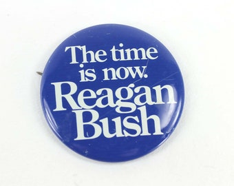 Reagan Bush Campaign Button The Time is Now