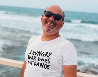 A Hungry Bear, Greek, proverb, hungry tshirt, bear tshirt, living wage tshirt, dance tshirt, dancing tshirt, Greek tshirt, funny Greece