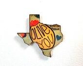 Austin Texas Olive You Wooden Refrigerator Magnet