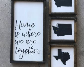 """Home is where we are together-Together-Family Sign-Travel-Military Life-Military-9.25x18"""""""