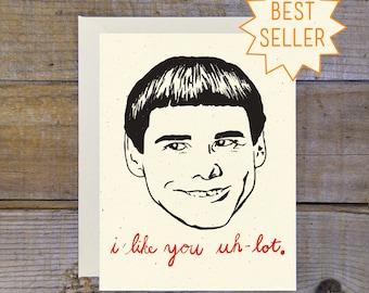 C-0806 Dumb & Dumber (I Like You Uh-Lot) Card