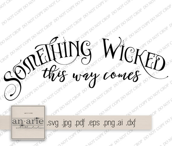 Something Wicked This Way Comes Halloween Lettering Fall Svg Etsy