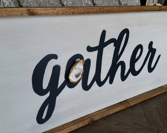 Gather Handpainted Wood Sign 16x36 Framed With Gold Leaf Oyster