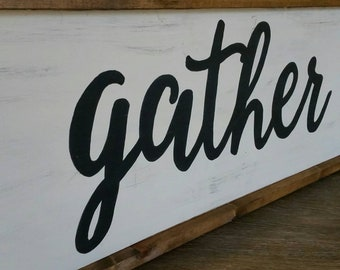 """Gather Handpainted Wood Sign 13 1/2"""" x 37 1/2"""" Framed"""