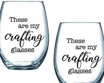 these are my crafting glasses stemless wine glasses - SET OF 2 - gift for knitter, crafter, girls craft night in. Customize the colors!