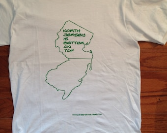 North Jersey is Better on Top T-Shirt Inspired by I Love New Jersey Shore, Jerseylicious, Housewives, Snookie, The Situation