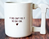 Father's Day Gift, Dad Birthday Gift, Father's Day Mug, Funny Dad Gift, Dad Gift Idea - Jumbo Coffee Mug - If Dad Can't Fix It No One Can