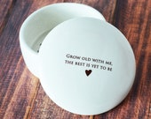 Gift for Wife, Gift To Bride from Groom, Gift for Wife on Wedding Day - Keepsake Box - Grow old with me, the best is yet to be