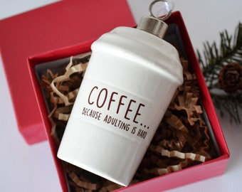 coffee mug ornament girlfriend gift funny christmas ornament coffee lover gift funny christmas gift coffee because adulting is hard - Funny Christmas Tree Ornaments