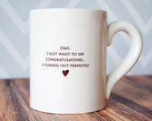 Funny Dad Gift, Dad Birthday Gift, Dad Gift Idea - Jumbo Coffee Mug - Dad, I Just Want To Say Congratulations... I Turned Out Perfectly
