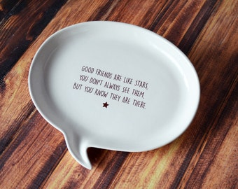 Unique Friendship Gift - Quote Plate - Good Friends are like Stars, you don't always see them, but you know they are there.