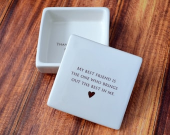 Unique Friendship Gift - My best friend is the one who brings out the best in me - Keepsake Box - Gift Boxed