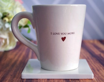Mother's Day Gift - SHIPS FAST - I Love You More Coffee Mug