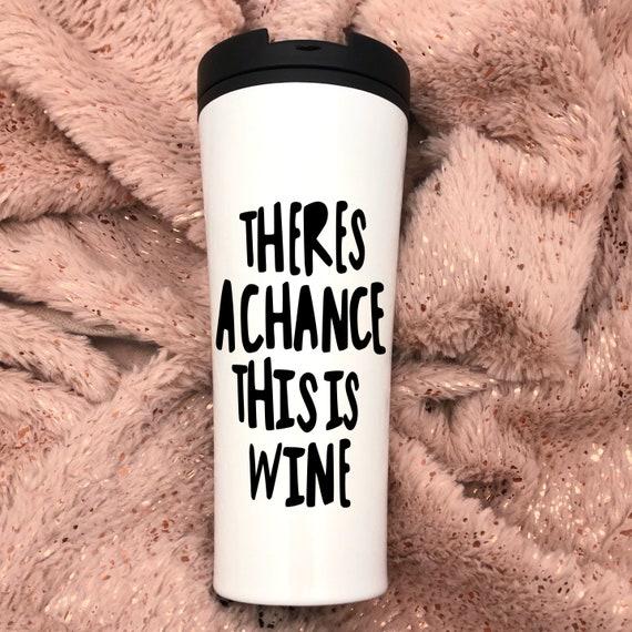 Il y a une chance c/'est Verre de Vin//Mug Décalque//Autocollant//Graphique