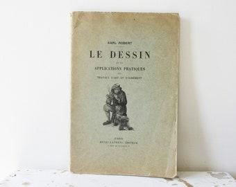 Livre français ancien, des années 1920, apprendre à dessiner Karl Robert, France, Livre ancien Le dessin