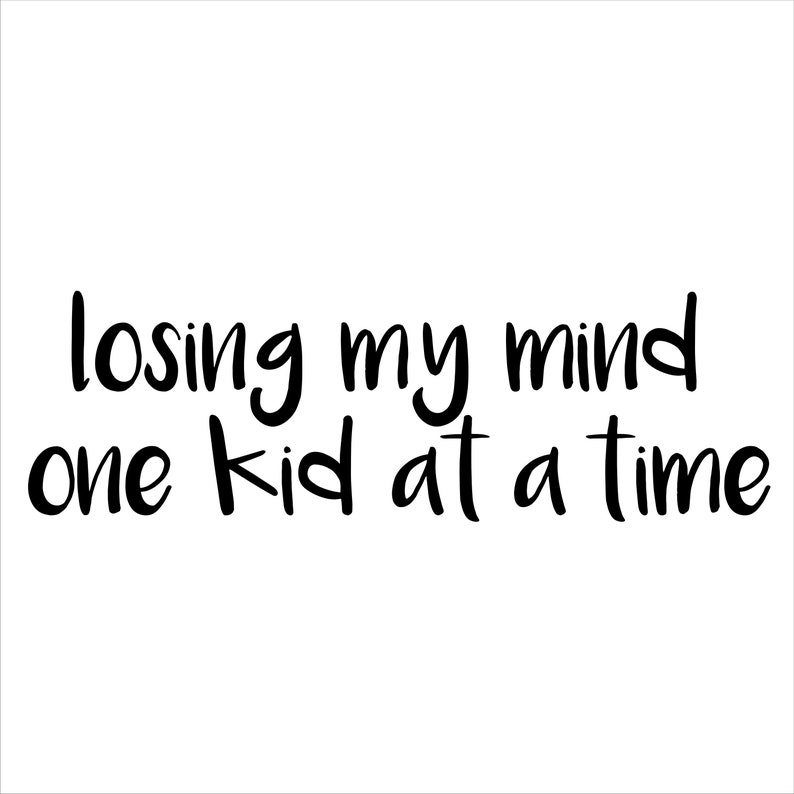 Losing My Mind One Kid at a Time Window Decal Sticker