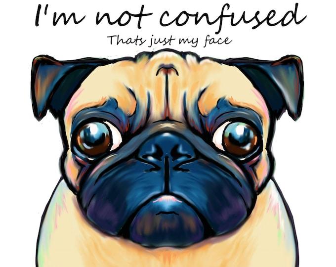Confused Pug art print