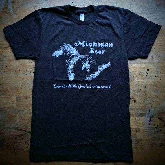 Michigan Beer T Shirt - Brewed with the Greatest Water Around - American Apparel - Limited Sizes Available