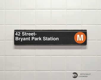 42 Street- Bryant Park Station - New York City Subway Sign - Wood Sign