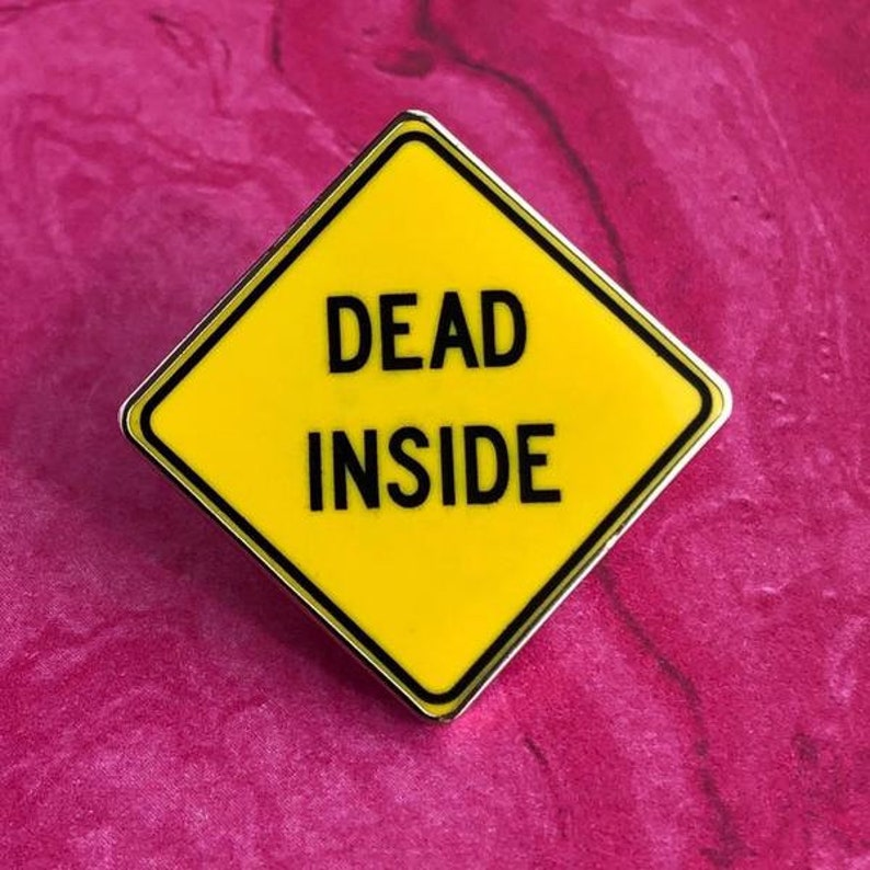 Nerdy /& Real by RadGirlCreations Funny Dead Inside Pin