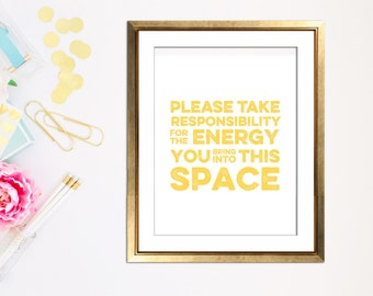 Custom Please Take Responsibility For The Energy You Bring Into This Space home Decor Art Print