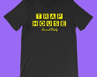 f93736ba1c5 TRAP HOUSE served daily - T-SHIRT
