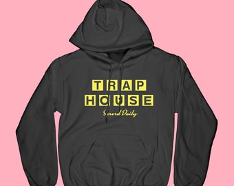 2742573f831 TRAP HOUSE served daily - Hoodie