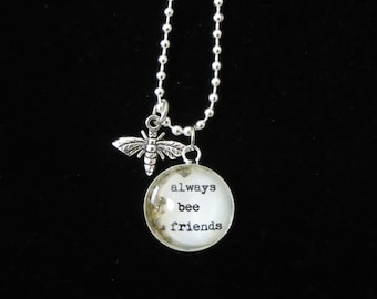 ALWAYS BEE FRIENDS, Bee Necklace, Glass Bee Necklace, Bee Pendant, Bee Jewelry, Inspirational Necklace, Motivational Necklace, Ready to Ship