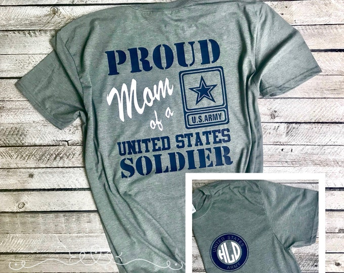 Proud Mom of a Soldier Tee Shirt, Army mom T-shirt, Army Wife T-shirt, Soldiers Wife Shirt, Soldiers mom shirt, Custom military shirt