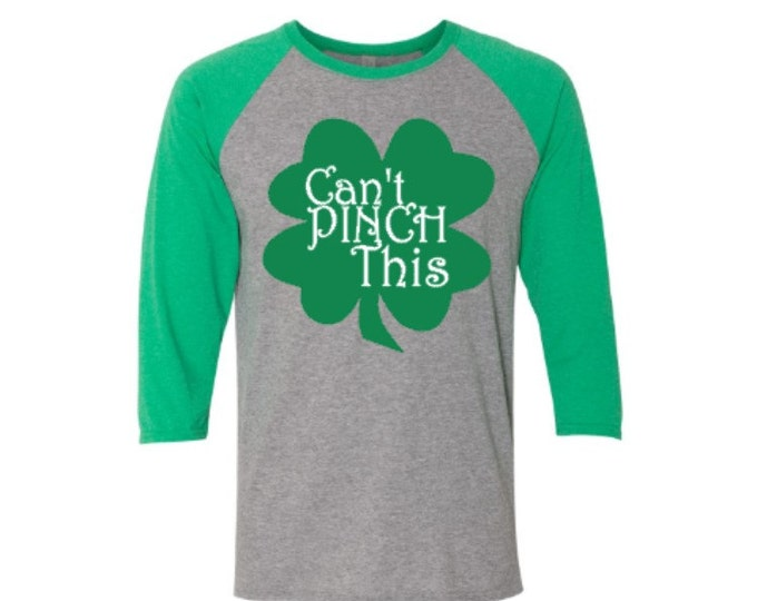 St Patrick's Day Raglan Shirt, Can't Pinch This, St Patty's Day Shirt, St. Patrick's Day Shirt, Raglan tee shirt