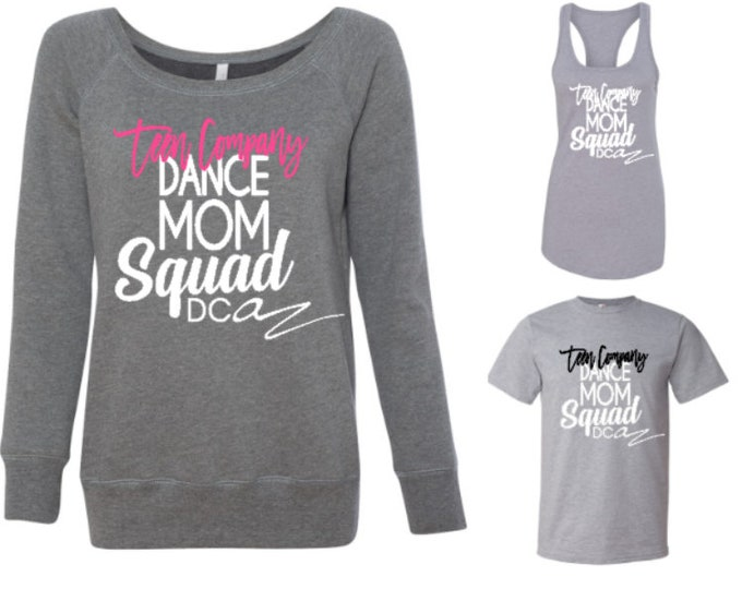 Custom Listing for Teen Company Dance Moms and Dancers, Choose from - Off the shoulder sweatshirt, Racerback Tank Top, or Unisex Tee Shirt