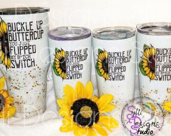 Buckle up Buttercup Sunflower tumbler ( Free Shipping )