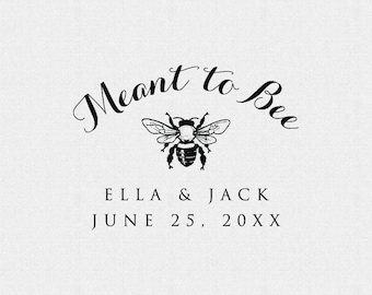 Custom Meant To Bee Stamp, Self Inking Stamp, Wood Stamp, Wedding Favor, Wedding Decor, Personalized Rubber Stamp (T120)